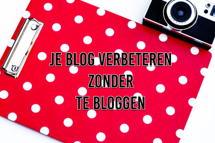 Blog verbeteren zonder te bloggen